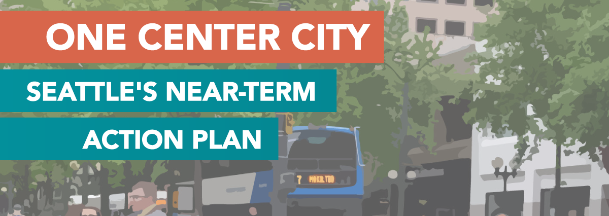 One Center City - Seattle's Near-Term Action Plan